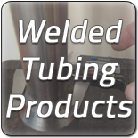 Welded Tubing Products